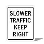 US Slower Traffic Keep Right sign;  24 x 30 inches...
